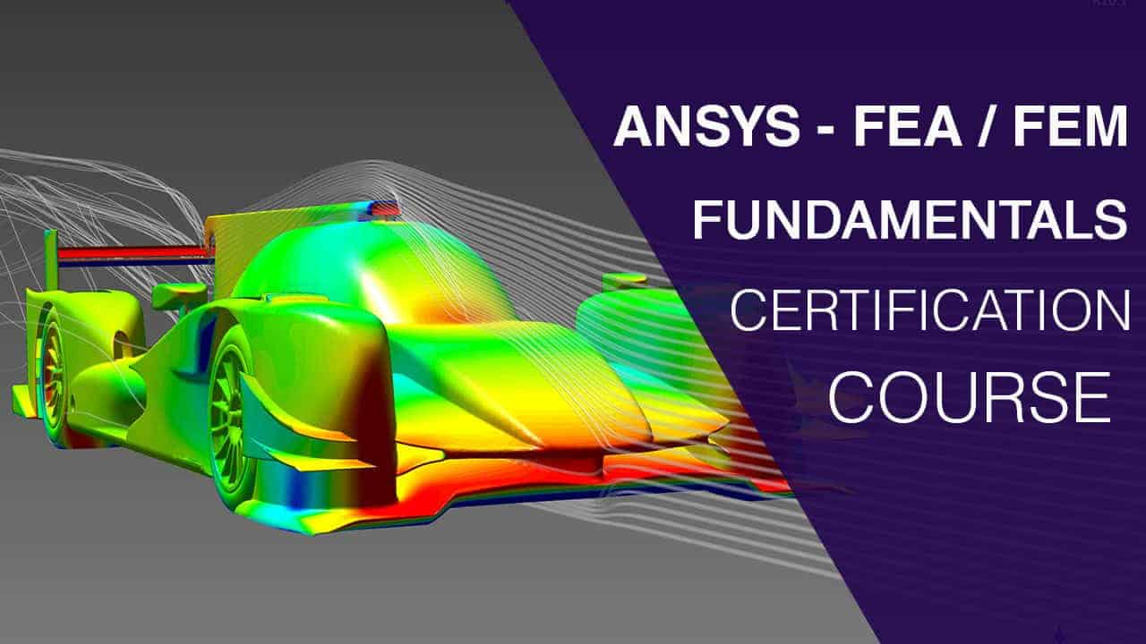 ANSYS – (FEA / FEM) Online Certification Course