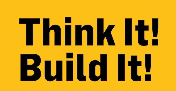 THINK IT! BUILD IT!