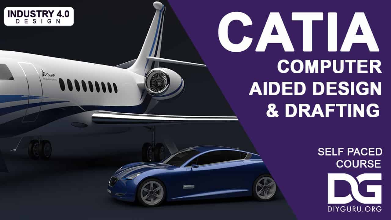 CATIA – Computer Aided Design and Drafting