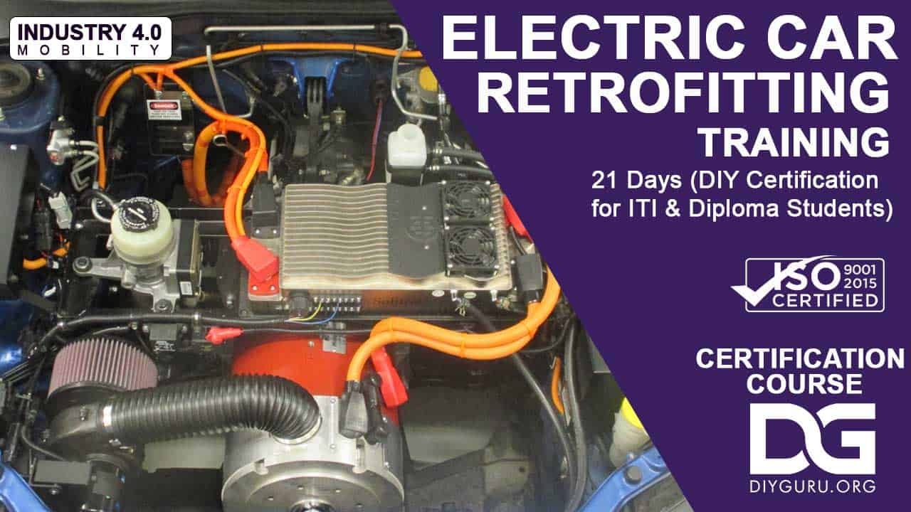 Electric Car Retrofitting Training - 21 Days (DIY Certification for ITI &  Diploma Students)