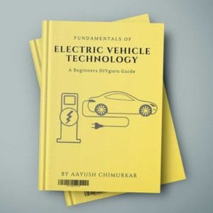 Fundamentals of Electric Vehicle Technology: A DIY Guide for EV Beginners